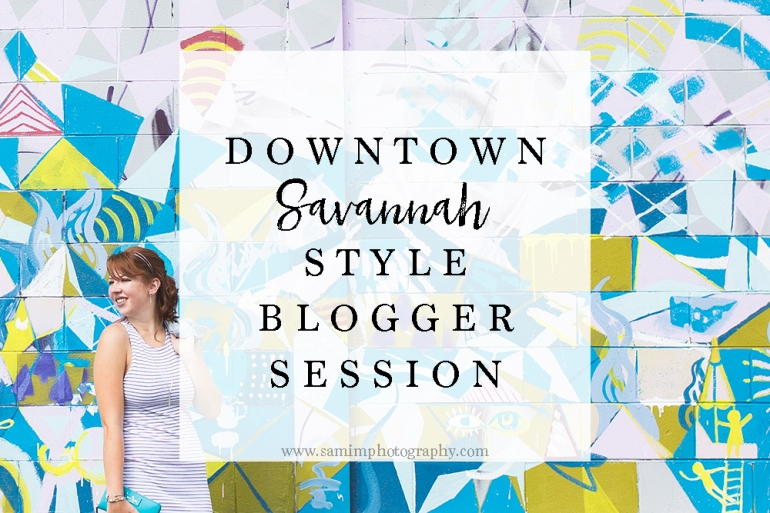 Ashburn Georgia Photographer Downtown Savannah Style Blogger Session